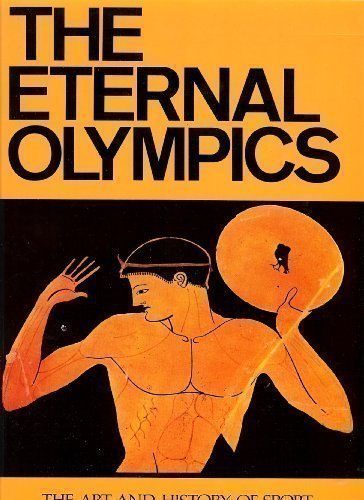 The Eternal Olympics; the Art and History of Sport