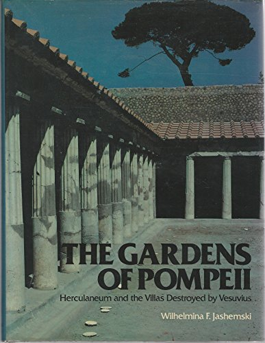 9780892410965: The Gardens of Pompeii, Herculaneum and the Villas Destroyed by Vesuvius: v. 1