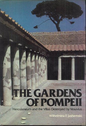 9780892410965: The Gardens of Pompeii, Herculaneum and the Villas Destroyed by Vesuvius (v. 1)