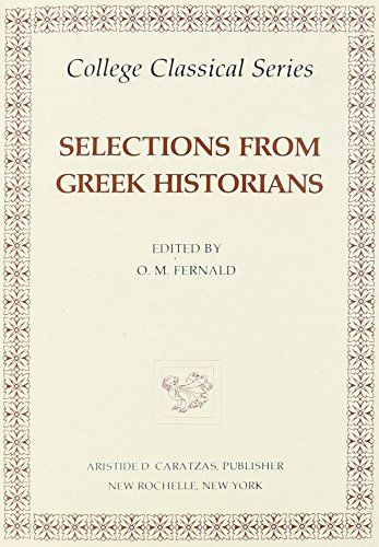 Selections from the Greek Historians (College Classical: Xenophon, Diodorus, Siculus,
