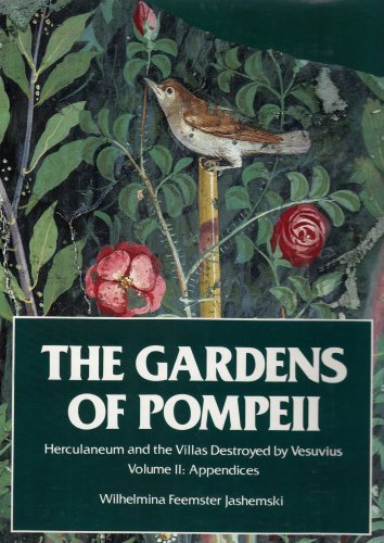 9780892411252: The Gardens of Pompeii: Herculaneum and the Villas Destroyed by Versuvius: Vol. 2, Appendices