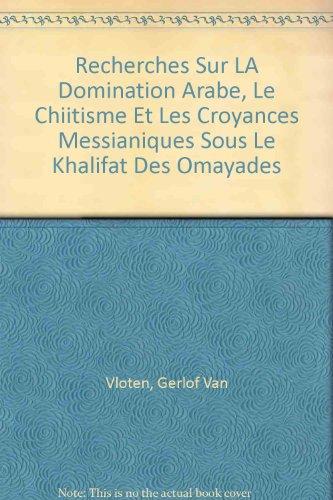9780892411917: Recherches Sur LA Domination Arabe, Le Chiitisme Et Les Croyances Messianiques Sous Le Khalifat Des Omayades