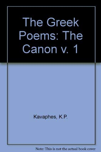 9780892414260: The Greek Poems: The Canon v. 1