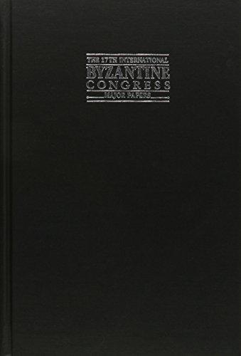 The 17th International Byzantine Congress/Major Papers: International Congress of