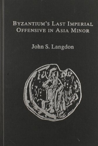 9780892414970: Byzantium's Last Imperial Offensive in Asia Minor: The Documentary Evidence for and Hagiographical Lore About John III Ducas Vatatzes' Crusade Again