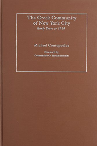 The Greek Community of New York City: Early Years to 1910: Contopoulos, Michael