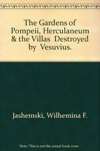 9780892415311: The Gardens of Pompeii, Herculaneum & the Villas Destroyed by Vesuvius.