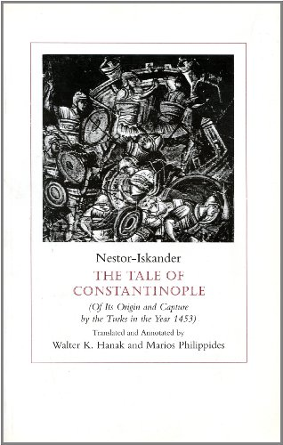 9780892415861: The Tale of Constantinople (Of Its Origin and Capture by the Turks in the Year 1453)