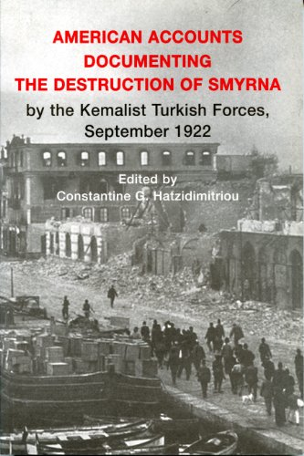 American Accounts Documenting the Destruction of Smyrna by the Kemalist Turkish Forces, September ...