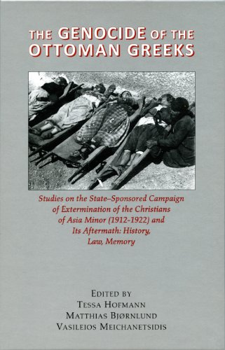 9780892416158: The Genocide of the Ottoman Greeks: Studies on the State-Sponsored Campaign of Extermination of the Christians of Asia Minor (1912-1922) and Its Aftermath: History, Law, Memory.