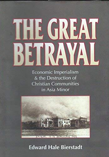 9780892416509: The Great Betrayal: A Survey of the Near East Problem