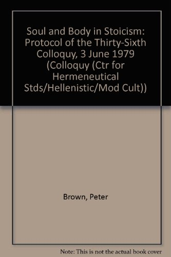 9780892420353: Soul and Body in Stoicism: Protocol of the Thirty-Sixth Colloquy, 3 June 1979 (COLLOQUY (CTR FOR HERMENEUTICAL STDS/HELLENISTIC/MOD CULT))