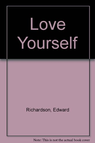 Love Yourself: Edward Richardson