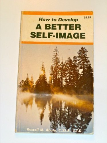 9780892431199: How to Develop a Better Self Image.
