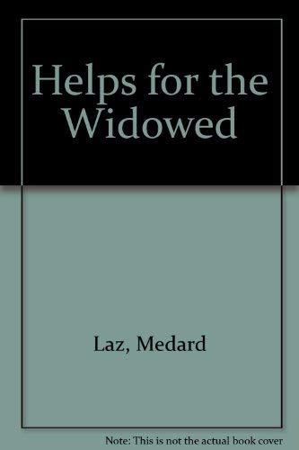 Helps for the Widowed: Medard Laz