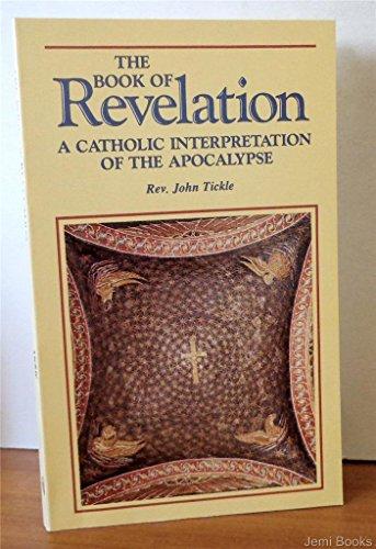The Book of Revelation: A Catholic Interpretation: Tickle, John