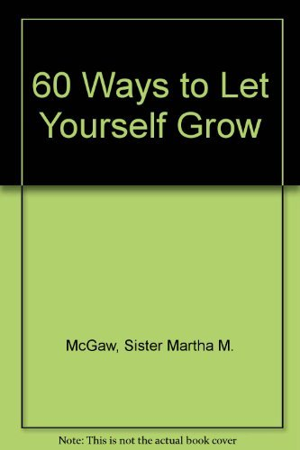 9780892432110: 60 Ways to Let Yourself Grow