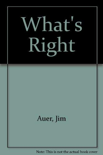 What's Right: A Teenagers Guide to Christian Living (0892432659) by Jim Auer