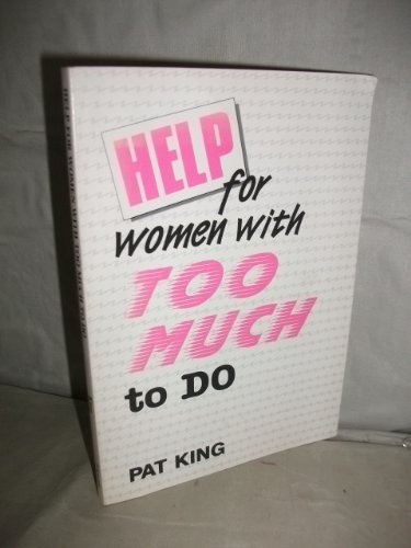 9780892432943: Help for Women With Too Much to Do