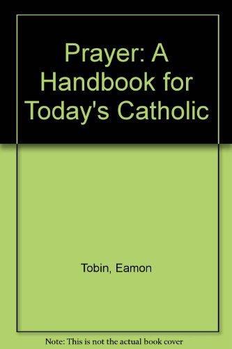 9780892433001: Prayer: A Handbook for Todays Catholic