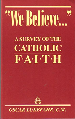 9780892433216: We Believe: A Survey of the Catholic Faith