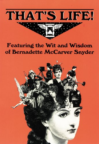 9780892434084: That's Life! Featuring the Wit and Wisdom of Bernadette McCarver Snyder