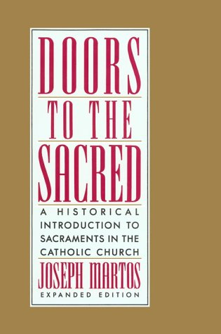 9780892434930: Doors to the Sacred: A Historical Introduction to Sacraments in the Catholic Church
