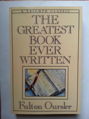 9780892434992: The Greatest Book Ever Written (Triumph Classics)