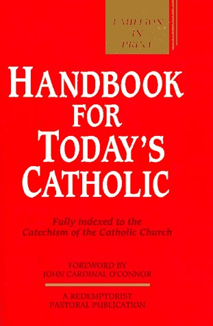 9780892436712: Handbook for Today's Catholic: Fully Indexed to the Catechism of the Catholic Church (Redemptorist Pastoral Publication)