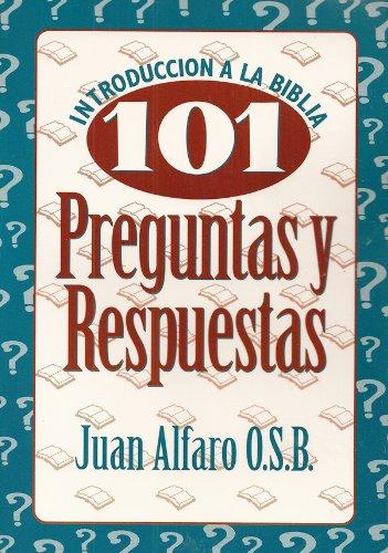 Introduccion a LA Biblia: 101 Preguntas Y: Juan Alfaro