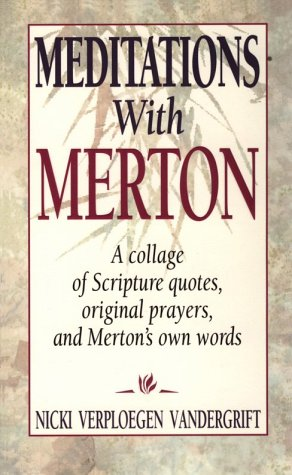 9780892438228: Meditations With Merton: A Collage of Scripture Quotes, Original Prayers, and Merton's Own Words
