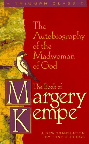 9780892438259: The Book of Margery Kempe: The Autobiography of the Madwoman of God (Triumph Classic)