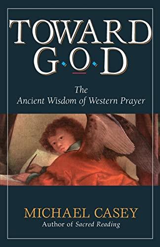 9780892438907: Toward God: The Ancient Wisdom of Western Prayer