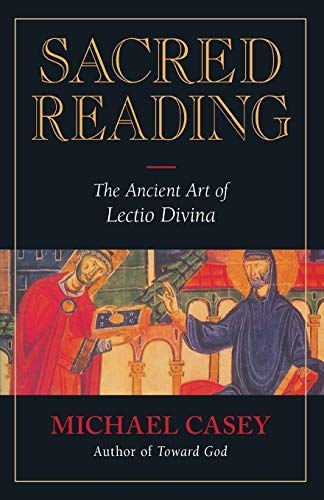Sacred Reading: The Ancient Art of Lectio Divina (0892438916) by Michael Casey