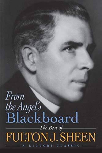 9780892439256: From the Angel's Blackboard: The Best of Fulton J. Sheen