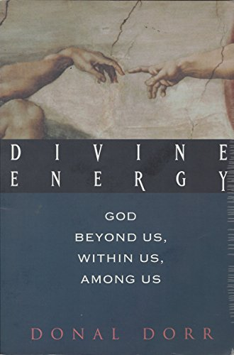 Divine Energy: God Beyond Us, Within Us, Among Us