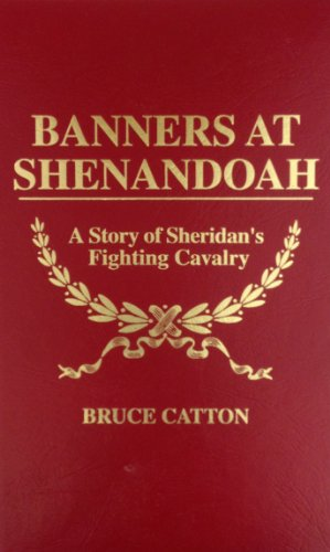 9780892440191: Banners at Shenandoah: A Story of Sheridan's Fighting Cavalry