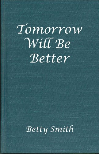 9780892440559: Tomorrow Will Be Better