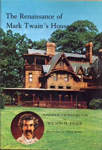 Renaissance of Mark Twain's House: Faude, Wilson H.