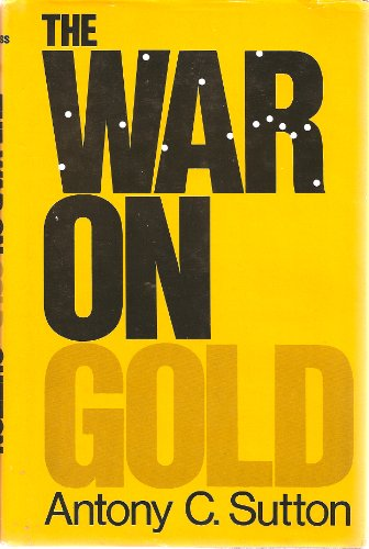 9780892450084: The War on Gold