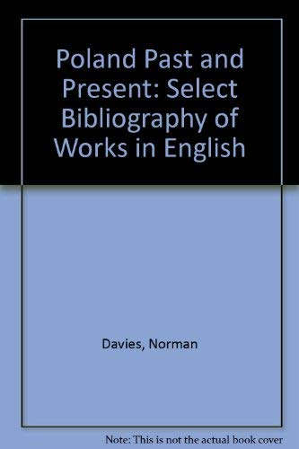 9780892500109: Poland Past and Present: Select Bibliography of Works in English