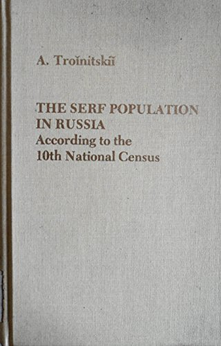 9780892500611: The Serf Population in Russia: According to the 10th National Census (English and Russian Edition)