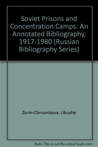 Soviet Prisons and Concentration Camps: An Annotated: Zorin-Obrusnikova, Libushe, Zorin,