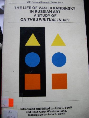 Life of Vasilii Kandinski in Russian Art: John E. Bowlt