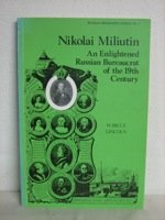 Nikolai Miliutin, an enlightened Russian bureaucrat (Russian biography series) (0892501340) by Lincoln, W. Bruce