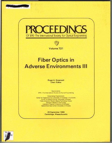 Fiber Optics in Adverse Environments III (Proceedings of Spie-the International Society for Optical...