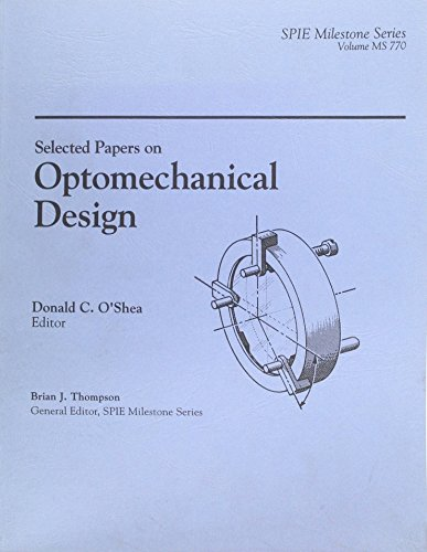 9780892528059: Selected Papers on Optomechanical Design, Vol. 770 (Milestone Ser.)