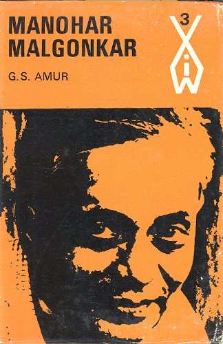 MANOHAR MALGONKAR (Indian Writers series): Amur, G.S. (Manohar
