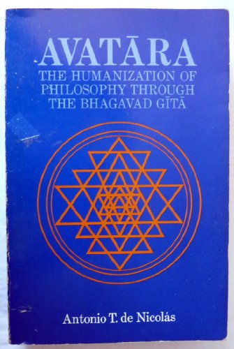 9780892540013: Avatara: The Humanization of Philosophy Through the Bhagavad Gita