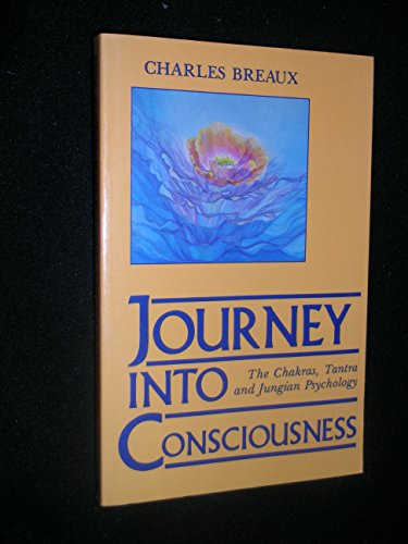 Journey into Consciousness: The Chakras, Tantra and Jungian Psychology